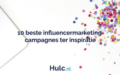 De 10 beste influencer marketing campagnes ter inspiratie